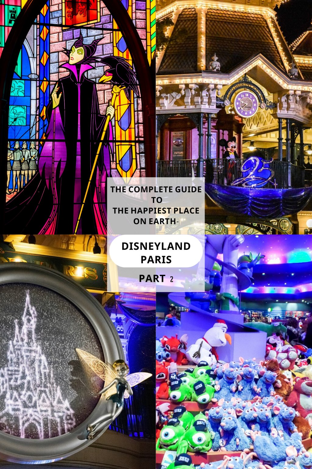 The complete guide to the happiest place on earth – Disneyland Paris! Part 2